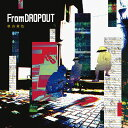From DROPOUT (初回限定盤 CD+DVD) [ 秋山黄色 ]