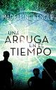 Una Arruga En El Tiempo: (spanish Edition) ARRUGA EN EL TIEMPO 6D [ Madeleine L'Engle ]
