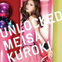 【楽天ブックスならいつでも送料無料】UNLOCKED(初回限定A)(CD+DVD) [ 黒木メイサ ]