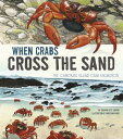 When Crabs Cross the Sand: The Christmas Island Crab Migration WHEN CRABS CROSS THE SAND (Extraordinary Migrations) [ Sharon Katz Cooper ]