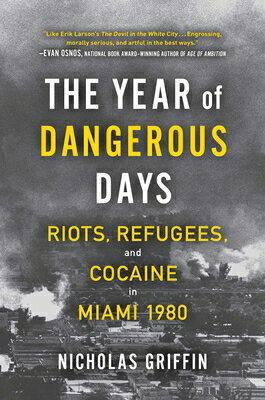 The Year of Dangerous Days: Riots, Refugees, and Cocaine in Miami 1980画像