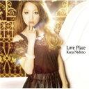 【送料無料】Love Place(初回限定CD+DVD) [ 西野カナ ]