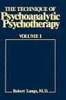 The Technique of Psychoanalytic Psychotherapy: Theoretical Framework: Understanding the Patients Com TECHNIQUE OF PSYCHOANALYTIC PS (Eech Psychoan Psychother) [ Robert J. Langs ]