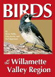 Birds of the Willamette Valley Region BIRDS OF THE WILLAMETTE VALLEY [ Harry B. Nehls ]