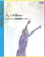 Mr.Children STADIUM TOUR 2011 SENSE -in the field-【Blu-ray】