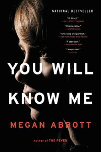 You Will Know Me YOU WILL KNOW ME [ Megan Abbott ]
