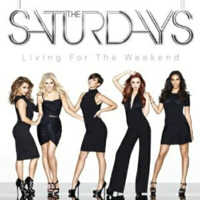 【送料無料】【輸入盤】Living For The Weekend (+signed Poster)(Ltd) [ Saturdays ]