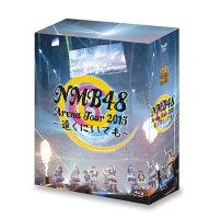 NMB48 Arena Tour 2015 〜遠くにいても〜(4BD)【Blu-ray】