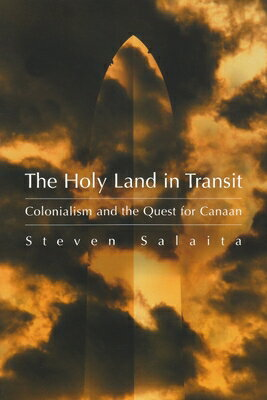 The Holy Land in Transit: Colonialism and the Quest for Canaan画像