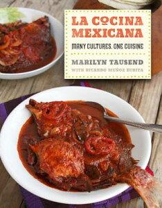 La Cocina Mexicana: Many Cultures, One Cuisine LA COCINA MEXICANA [ Marilyn Tausend ]