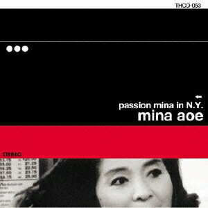 PASSION MINA IN N.Y. [ 青江三奈 ]