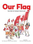 Our Flag: The Story of Canada's Maple Leaf OUR FLAG [ Ann-Maureen Owens ]