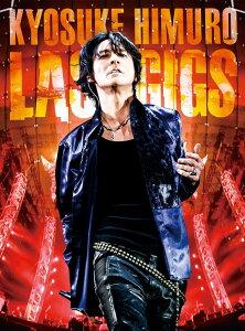 氷室京介 KYOSUKE HIMURO LAST GIGS(通常盤)【Blu-ray】
