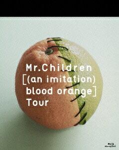 【送料無料】Mr.Children [(an imitation) blood orange]Tour 【Blu-ray】 [ Mr.Children ]