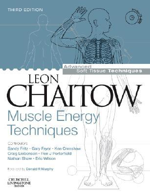 Muscle Energy Techniques with DVD-ROM [With CDROM] MUSCLE ENERGY TECHNIQUES W/DVD [ Leon Cha...