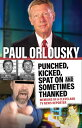 Punched, Kicked, Spat On, and Sometimes Thanked: Memoirs of a Cleveland TV News Reporter PUNCHED KICKED SPAT ON & SOMET [ Paul..