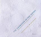 【輸入盤】『ゴシックの解放〜トマス・アシュウェルとジョン・ブラウンの華麗なポリフォニー』 ビョルン・シュメルツァー&グランドラヴォア [ Renaissance Classical ]