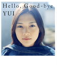 Hello,Good-bye [ Yui ]