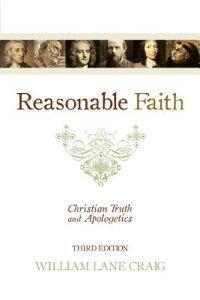Reasonable Faith: Christian Truth and Apologetics REASONABLE FAITH REV/E 3/E [ William Lane Craig ]