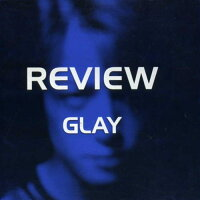 REVIEW〜BEST OF GLAY