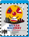 ヒューマン・ハイウェイ≪ディレクターズ・カット版≫【Blu-ray】 [ ニール・ヤング ]