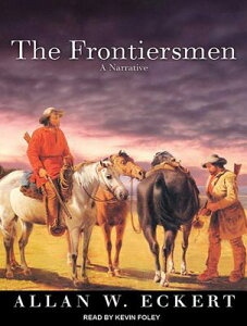 The Frontiersmen: A Narrative FRONTIERSMEN MP3 - CD/E 3M [ Allan W. Eckert ]