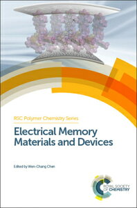 Electrical Memory Materials and Devices ELECTRICAL MEMORY MATERIALS & (Rsc Polymer Chemistry) [ Wen-Chang Chen ]