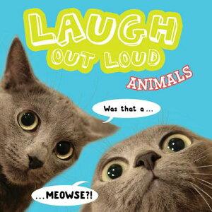 Laugh Out Loud Animals LAUGH OUT LOUD ANIMALS (Laugh Out Loud) [ Jeffrey Burton ]