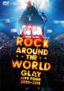 GLAY ROCK AROUND THE WORLD 2010-2011 LIVE IN SAITAMA SUPER ARENA-SPECIAL EDITION- [ GLAY ]