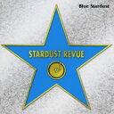 Blue Stardust [ スターダスト・レビュー ]