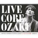 LIVE CORE LIMITED VERSION YUTAKA OZAKI IN TOKYO DOME 1988/9/12(CD+DVD) [ 尾崎豊 ]