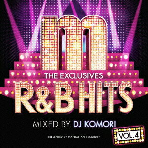 "Manhattan Records""The Exclusives"" R&B Hits Vol.4-Mixed by DJ Komori-画像"