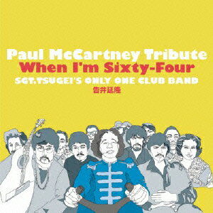 【送料無料】Paul McCartney Tribute When I'm Sixty-Four [ SGT.TSUGEI'S ONLY ONE CLUB BAND ...