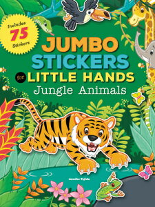 Jumbo Stickers for Little Hands: Jungle Animals: Includes 75 Stickers STICKER BK-JUMBO STICKERS FOR (Jumbo Stickers for Little Hands) [ Jomike Tejido ]