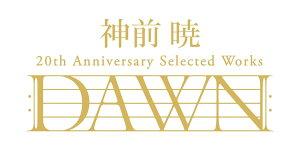 """神前 暁 20th Anniversary Selected Works """"DAWN""""【完全生産限定盤】"""