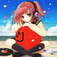 J-アニソン神曲祭り[DJ和 in No.1 胸熱 MIX]