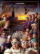 史上最強の移動遊園地 DREAMS COME TRUE WONDERLAND 2015 ワンダーランド王国と3つの団【Blu-ray】