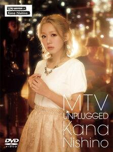 【送料無料】MTV UNPLUGGED KANA NISHINO【初回限定盤】 [ 西野カナ ]
