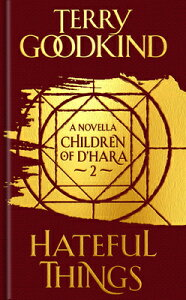 Hateful Things: The Children of d'Hara, Episode 2 HATEFUL THINGS (Children of d'Hara) [ Terry Goodkind ]