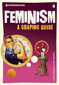 Introducing Feminism: A Graphic Guide INTRODUCING FEMINISM (Introducing (Icon Books)) [ Cathia Jenainati ]