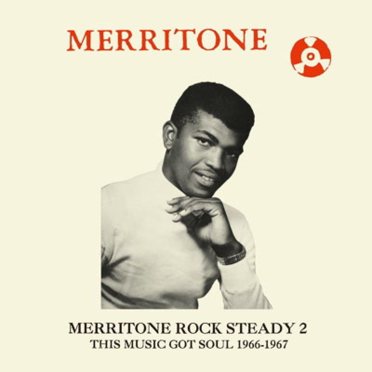 Merritone Rock Steady 2: This Music Got Soul 1966-1967画像