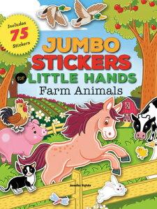 Jumbo Stickers for Little Hands: Farm Animals: Includes 75 Stickers STICKER BK-JUMBO STICKERS FOR (Jumbo Stickers for Little Hands) [ Jomike Tejido ]