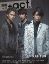 別冊+act.(vol.28) 特集:復活2018 KAT-TUN/松坂桃李/吉高由里子/田 (ワニムックシリーズ)