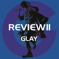 REVIEW II 〜BEST OF GLAY〜(4CD+2DVD)