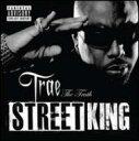 【送料無料】【輸入盤】Street King [ Trae Tha Truth ]