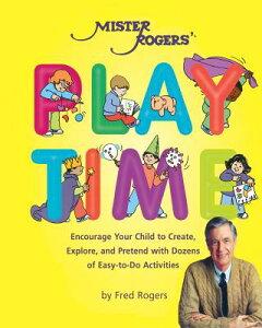 Mister Rogers' Playtime MISTER ROGERS PLAYTIME [ Fred Rogers ]