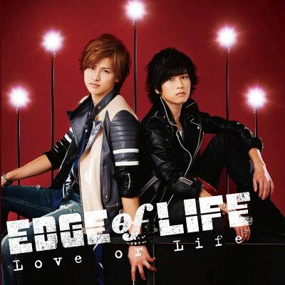 【楽天ブックスならいつでも送料無料】Love or Life (CD+DVD) [ EDGE of LIFE ]