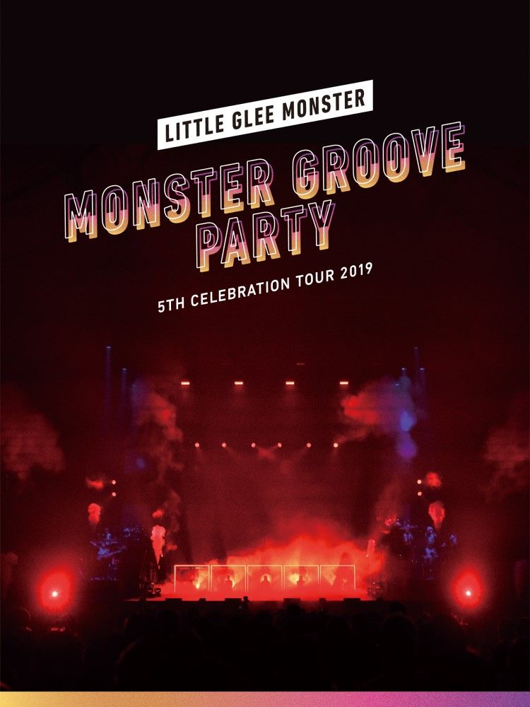 Little Glee Monster 5th Celebration Tour 2019 〜MONSTER GROOVE PARTY〜(初回生産限定盤)【Blu-ray】画像