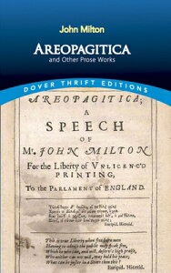 Areopagitica and Other Prose Works AREOPAGITICA & OTHER PROSE WOR (Dover Thrift Editions) [ John Milton ]