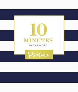 10 Minutes in the Word: Psalms 10 MINUTES IN THE WORD PSALMS (10 Minutes in the Word) [ Zondervan ]